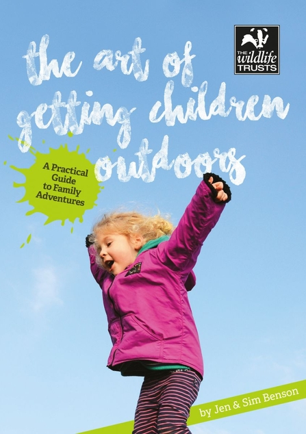 The art of getting children outdoors guide